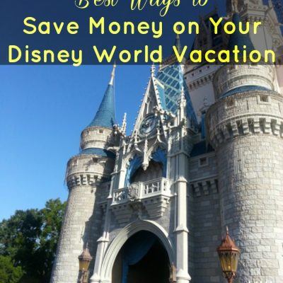Best Ways to Save Money on Your Disney World Vacation