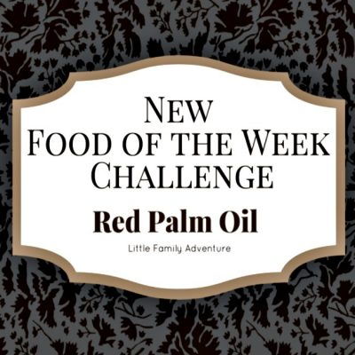 New Food of the Week Challenge: Red Palm Oil