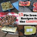 12 Camping Pie Iron Recipes Perfect For Your Next Family Campout