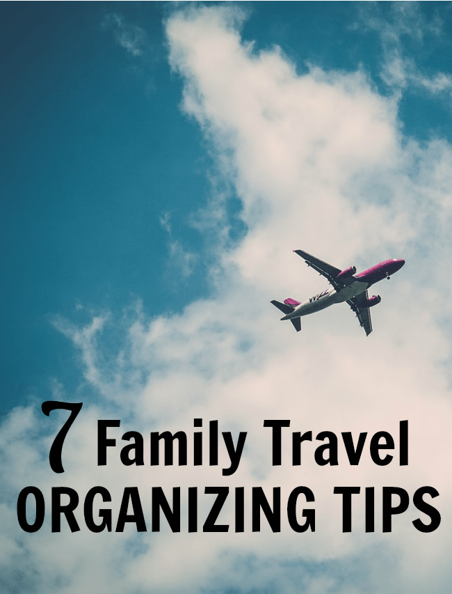 Family Travel Organizing Tips