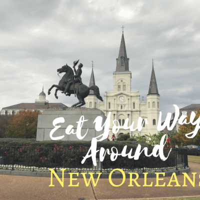 Eat Your Way Around New Orleans