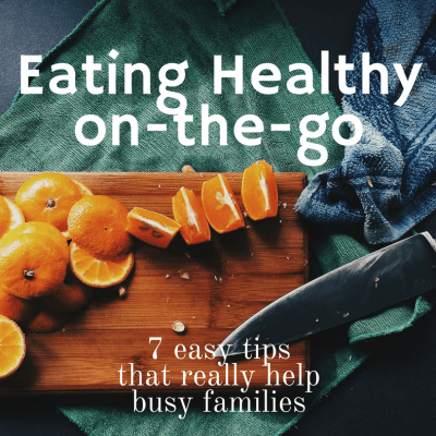 How to eat healthy on-the-go? 7 easy tips that really help