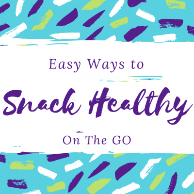 10 easy ways to snack healthy on the go