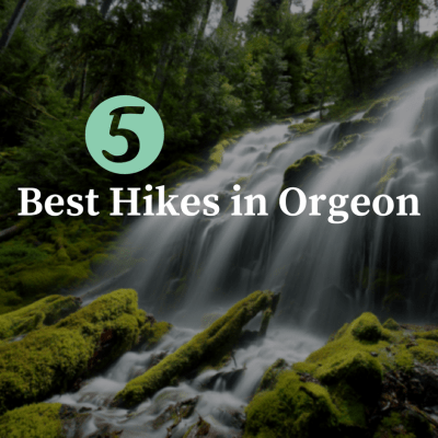 5 of The Best Hikes in Oregon