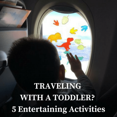 Traveling with a Toddler? 5 Activities To Keep Them Entertained