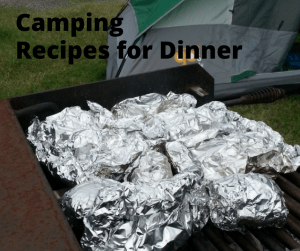 Camping Food that is good for lunch or dinner- delicious recipes for your next camp out