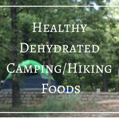 Looking for Healthy Convenient or Dehydrated Camping Food? Try these…