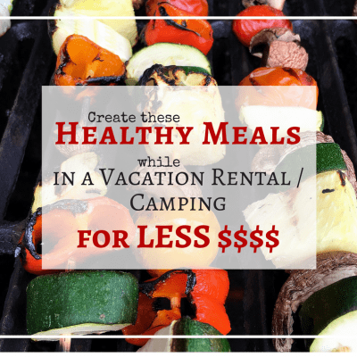 Create these Healthy Vacation/Camping Meals that Don't Break the Bank | #StonyfieldBlogger