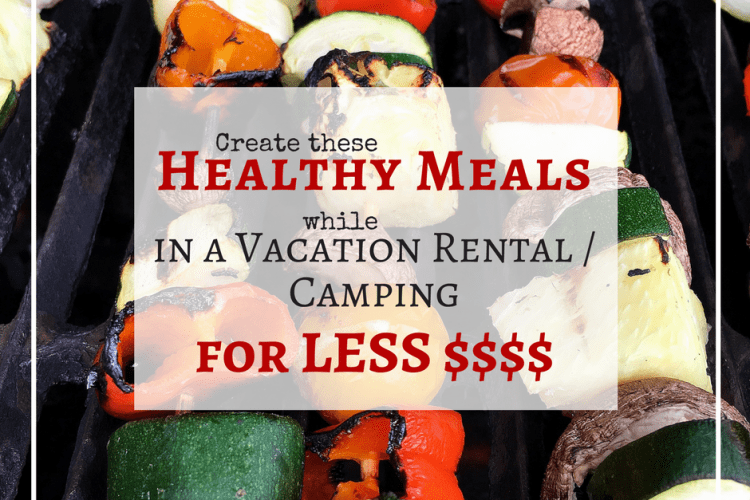 Healthy Vacation/Camping Meals that Don't Break the Bank   #StonyfieldBlogger