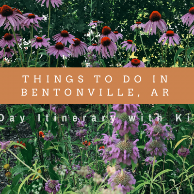 3 Days in NW Arkansas – Things to Do in Bentonville, AR with the Kids