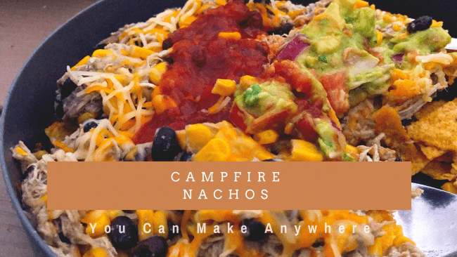 Make Anywhere Campfire Nachos with green Chile chicken