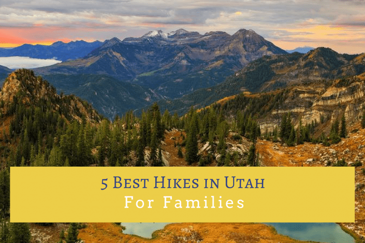 5 of the Best Family Hikes in Utah