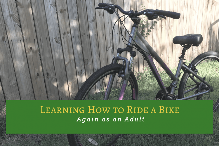 Learning How to Ride a Bike Again as an Adult