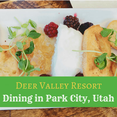 Vacation Calories Don't Count – Dining at Deer Valley Resort