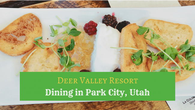 Dining at Deer Valley Resort - Here are a few great local Park City restaurants you should try.
