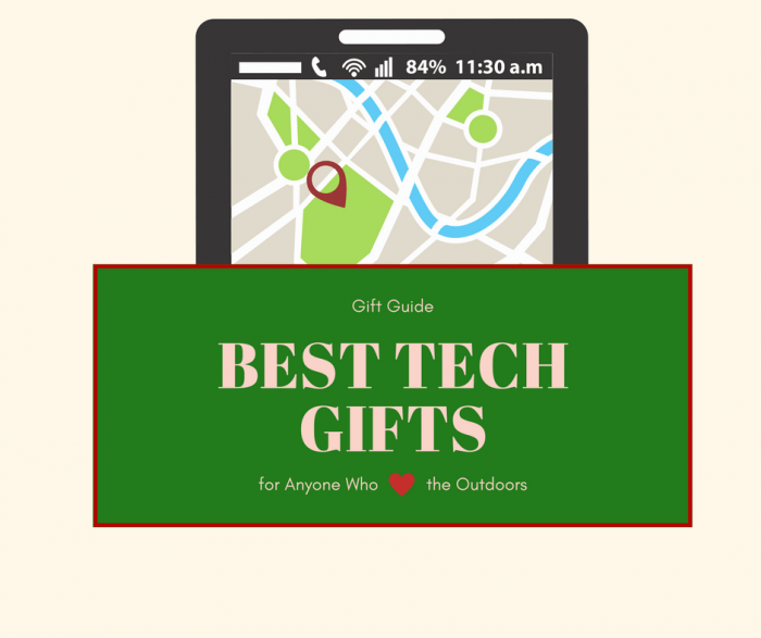 The best tech gifts for those who love the outdoors for Best new tech gifts