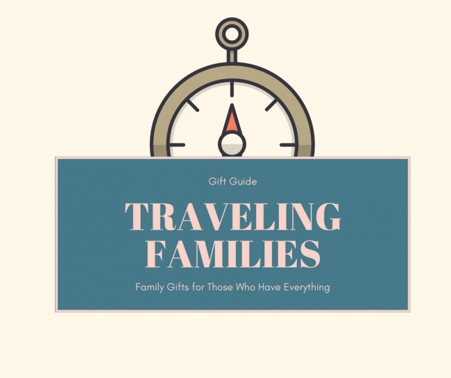 Gifts for the Traveling Family Who Have Everything